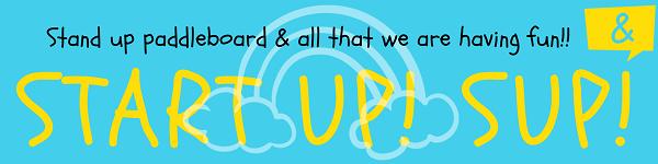 Start Up!SUP!(スタートアップ!スタンドアップパドルボード!)